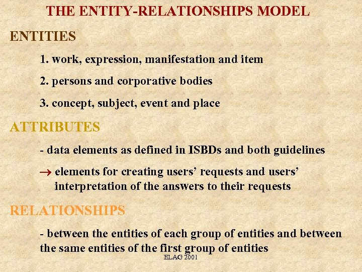 THE ENTITY-RELATIONSHIPS MODEL ENTITIES 1. work, expression, manifestation and item 2. persons and corporative