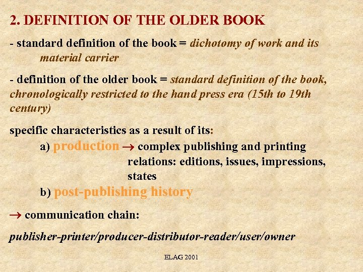 2. DEFINITION OF THE OLDER BOOK - standard definition of the book = dichotomy