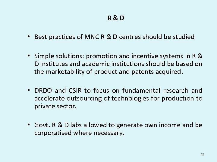 R & D • Best practices of MNC R & D centres should be