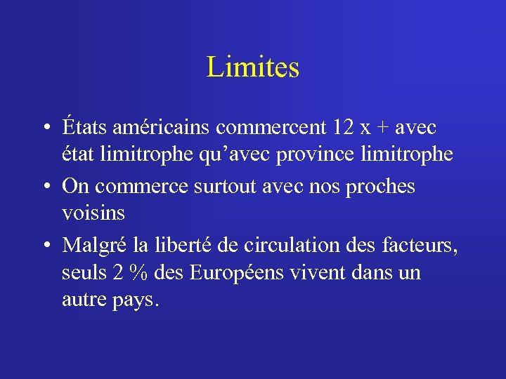 Limites • États américains commercent 12 x + avec état limitrophe qu'avec province limitrophe