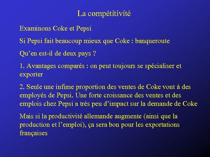 La compétitivité Examinons Coke et Pepsi Si Pepsi fait beaucoup mieux que Coke :