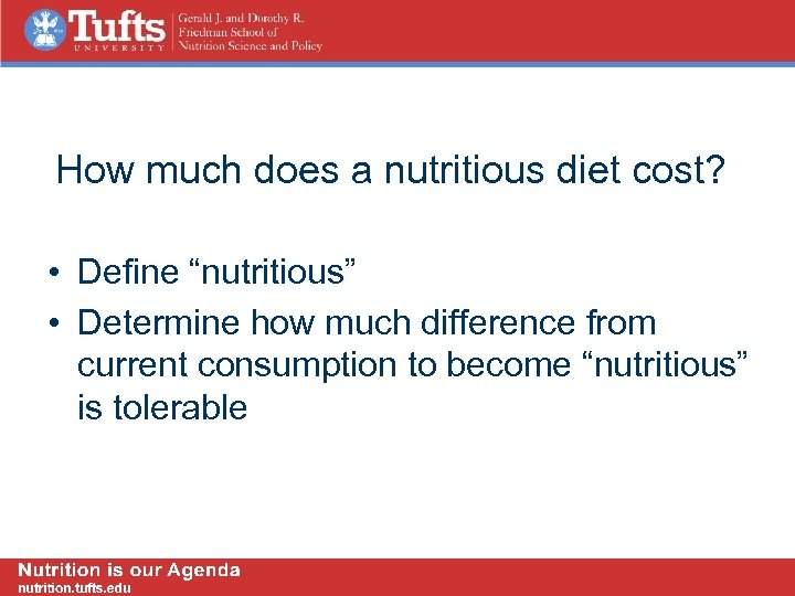 "How much does a nutritious diet cost? • Define ""nutritious"" • Determine how much"