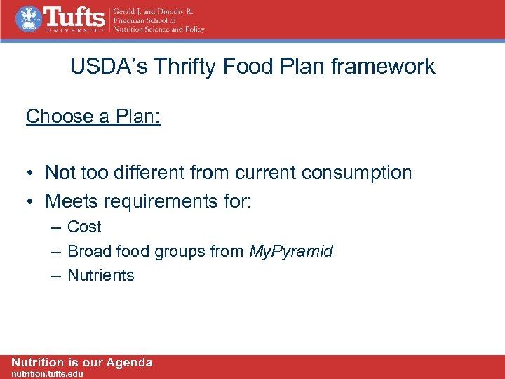 USDA's Thrifty Food Plan framework Choose a Plan: • Not too different from current