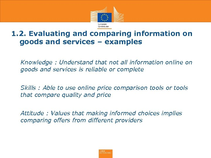 1. 2. Evaluating and comparing information on goods and services – examples • Knowledge