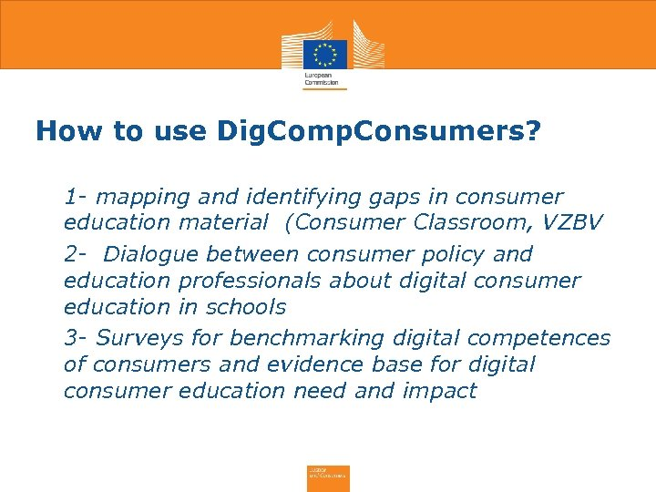 How to use Dig. Comp. Consumers? • 1 - mapping and identifying gaps in