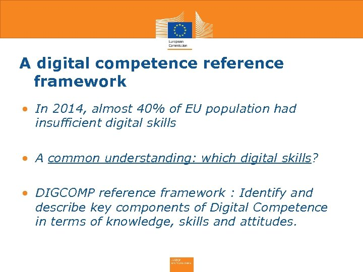 A digital competence reference framework • In 2014, almost 40% of EU population had