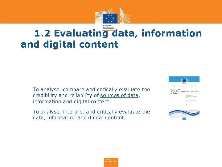 1. 2 Evaluating data, information and digital content To analyse, compare and critically evaluate