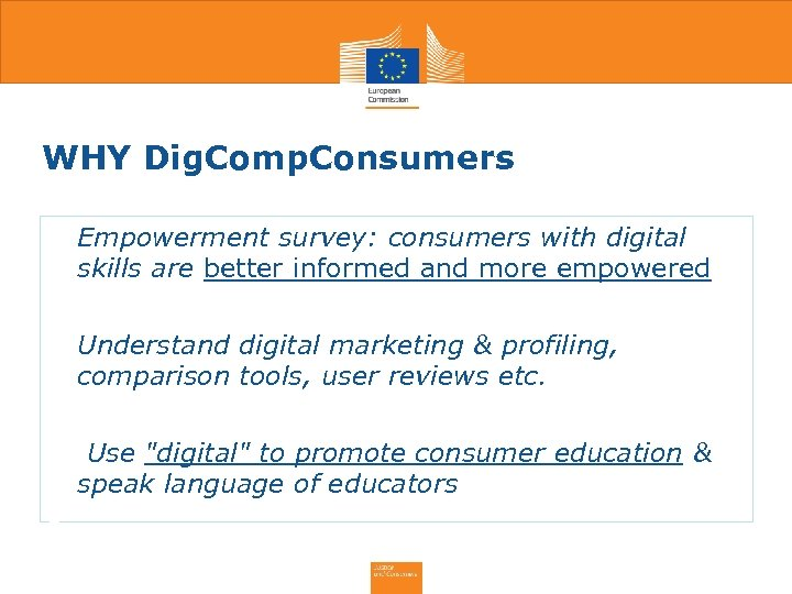 WHY Dig. Comp. Consumers • Empowerment survey: consumers with digital skills are better informed