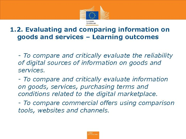 1. 2. Evaluating and comparing information on goods and services – Learning outcomes •