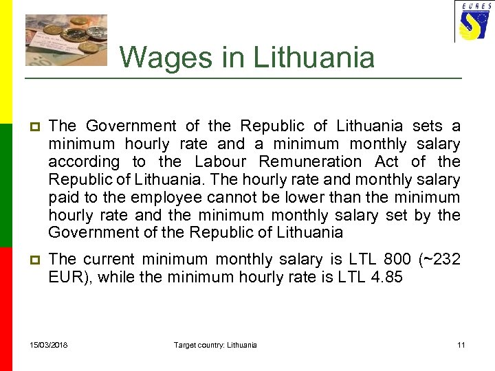 Wages in Lithuania p The Government of the Republic of Lithuania sets a minimum