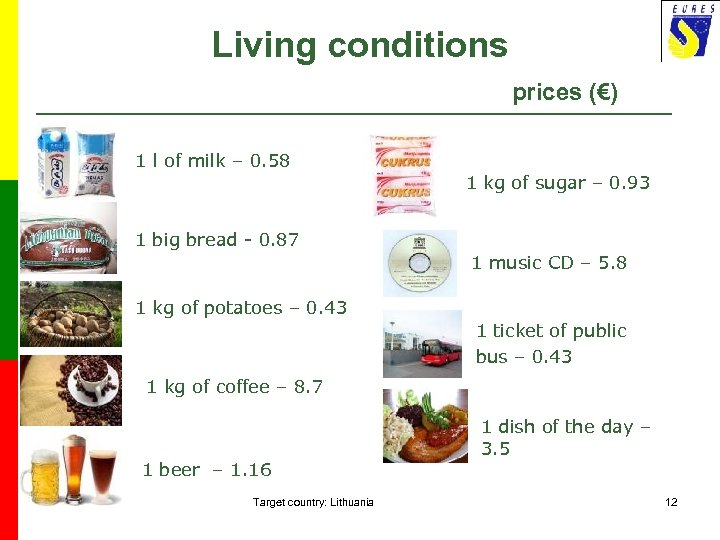 Living conditions prices (€) 1 l of milk – 0. 58 gfdgfg 1 kg