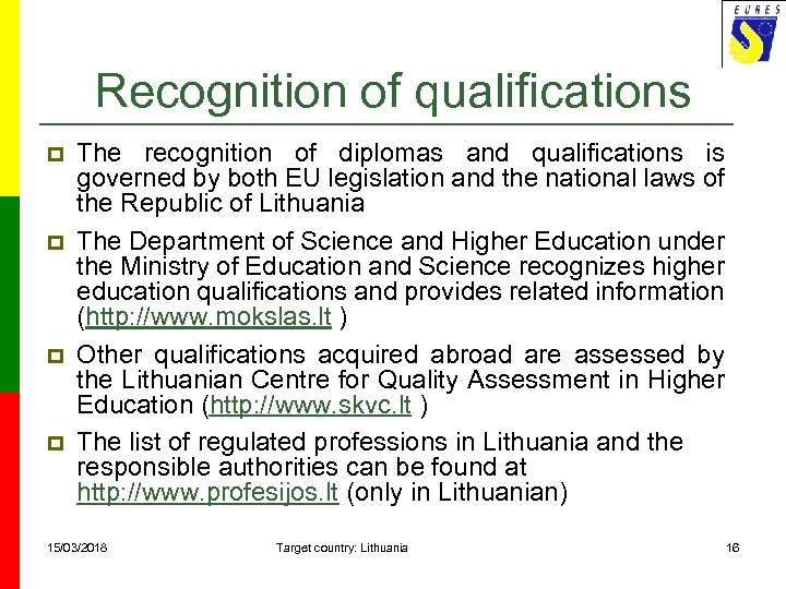 Recognition of qualifications p p The recognition of diplomas and qualifications is governed by