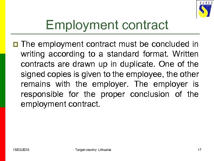 Employment contract p The employment contract must be concluded in writing according to a
