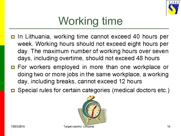 Working time p p p In Lithuania, working time cannot exceed 40 hours per