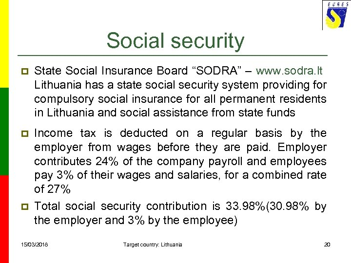 "Social security p State Social Insurance Board ""SODRA"" – www. sodra. lt Lithuania has"