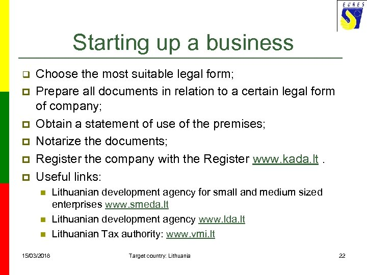 Starting up a business q p p p Choose the most suitable legal form;