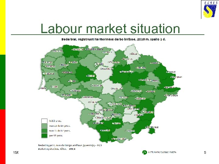 Labour market situation 15/03/2018 Target country: Lithuania 5