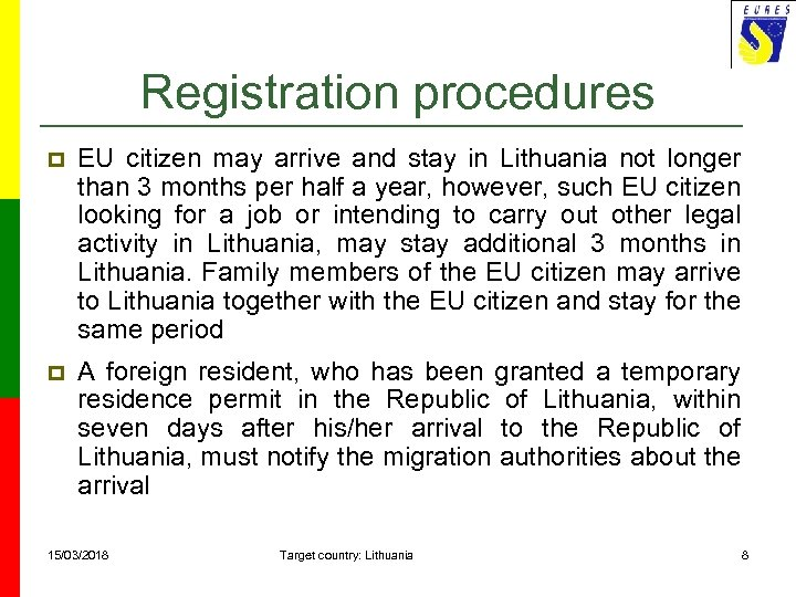 Registration procedures p EU citizen may arrive and stay in Lithuania not longer than