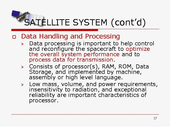 SATELLITE SYSTEM (cont'd) o Data Handling and Processing Ø Ø Ø Data processing is