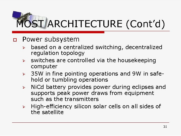 MOST ARCHITECTURE (Cont'd) o Power subsystem Ø Ø Ø based on a centralized switching,