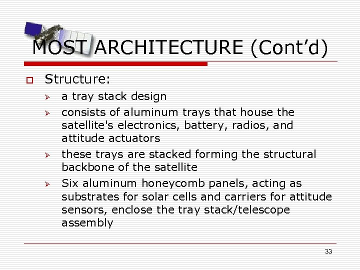 MOST ARCHITECTURE (Cont'd) o Structure: Ø Ø a tray stack design consists of aluminum