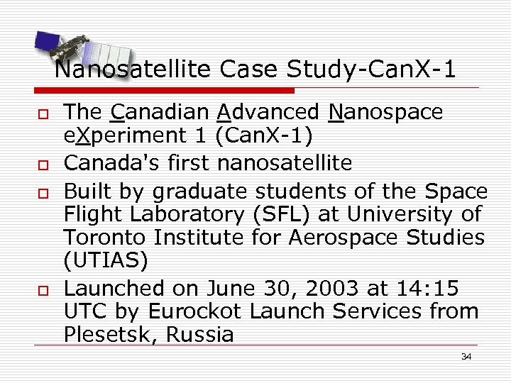 Nanosatellite Case Study-Can. X-1 o o The Canadian Advanced Nanospace e. Xperiment 1 (Can.