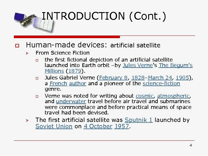 INTRODUCTION (Cont. ) o Human-made devices: artificial satellite Ø Ø From Science Fiction o