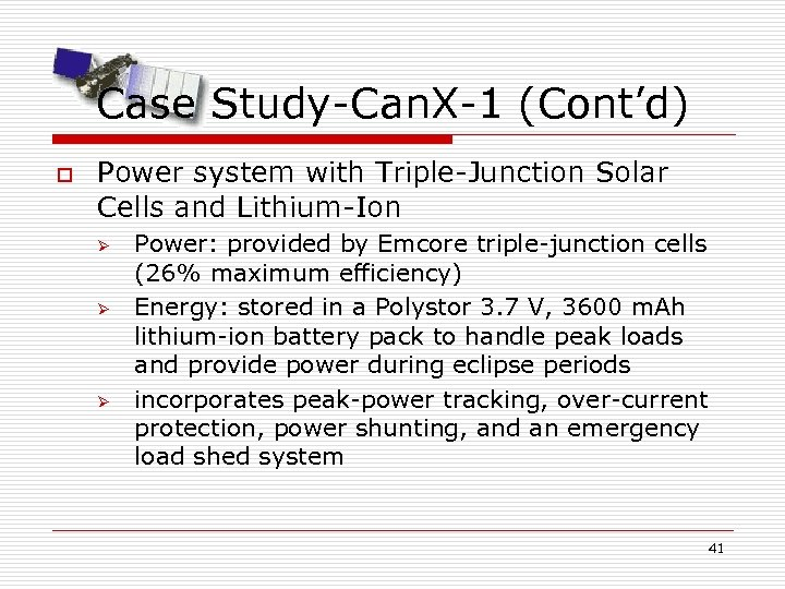 Case Study-Can. X-1 (Cont'd) o Power system with Triple-Junction Solar Cells and Lithium-Ion Ø