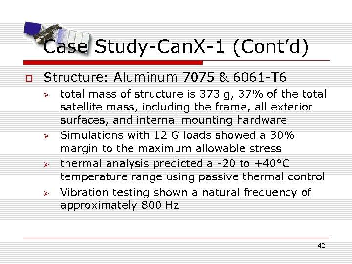 Case Study-Can. X-1 (Cont'd) o Structure: Aluminum 7075 & 6061 -T 6 Ø Ø