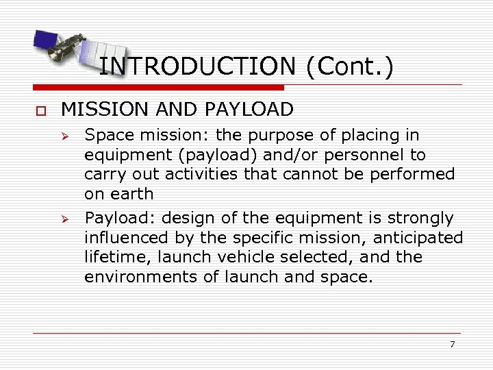 INTRODUCTION (Cont. ) o MISSION AND PAYLOAD Ø Ø Space mission: the purpose of