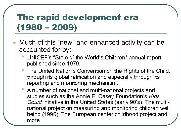 """The rapid development era (1980 – 2009) l Much of this """"new"""" and enhanced"""