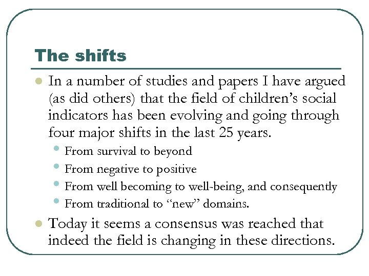 The shifts l In a number of studies and papers I have argued (as