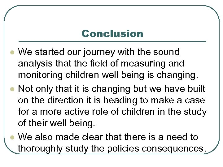 Conclusion l l l We started our journey with the sound analysis that the
