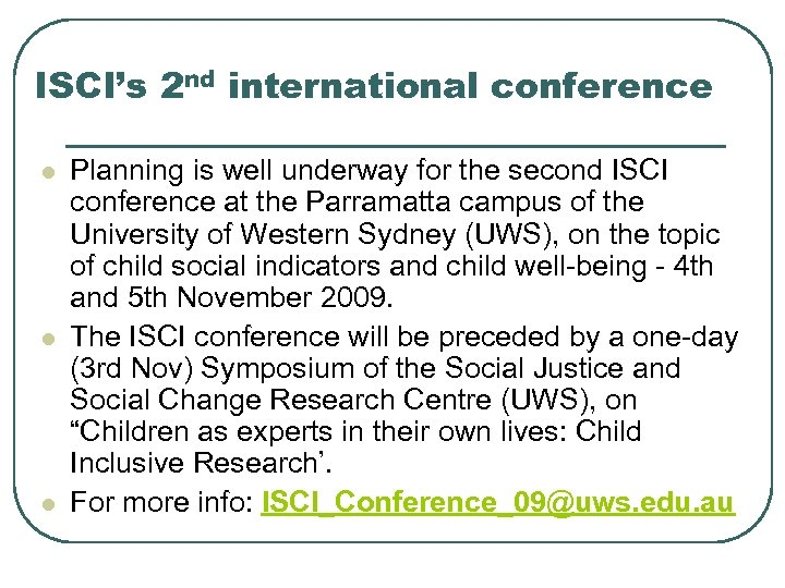 ISCI's 2 nd international conference l l l Planning is well underway for the