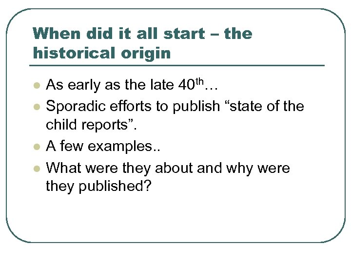 When did it all start – the historical origin l l As early as