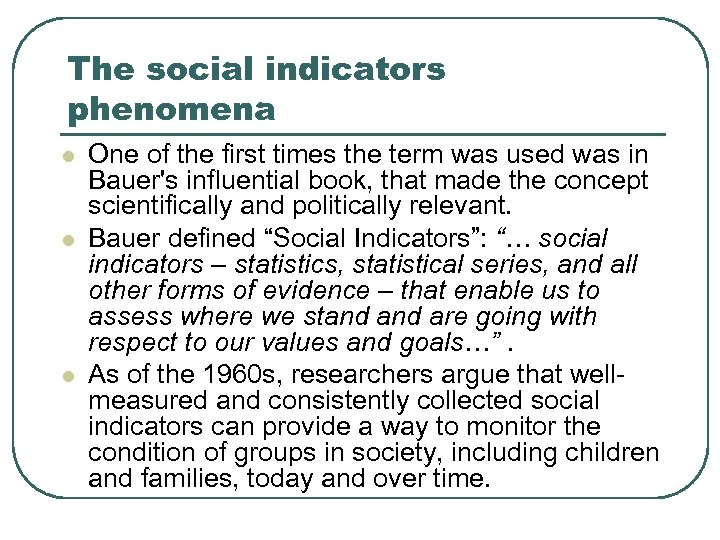 The social indicators phenomena l l l One of the first times the term