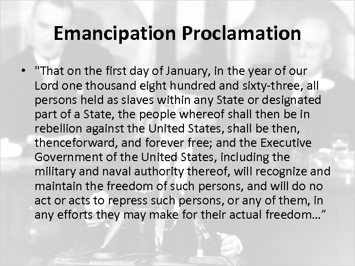 Emancipation Proclamation •