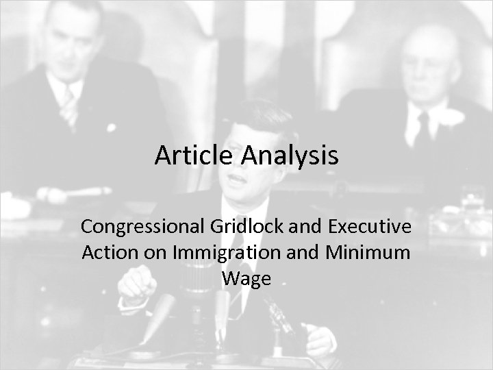 Article Analysis Congressional Gridlock and Executive Action on Immigration and Minimum Wage