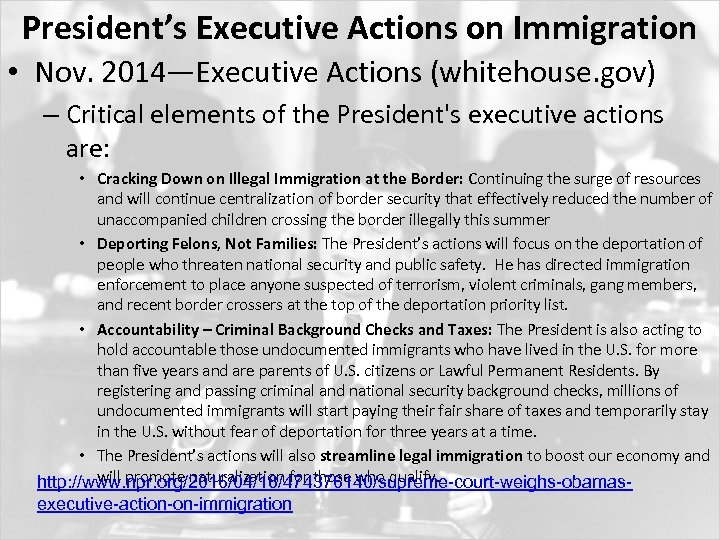 President's Executive Actions on Immigration • Nov. 2014—Executive Actions (whitehouse. gov) – Critical elements