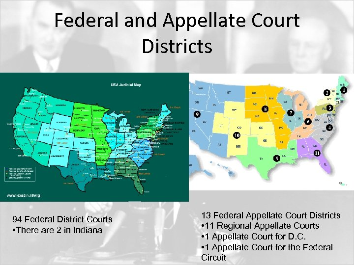 Federal and Appellate Court Districts 94 Federal District Courts • There are 2 in