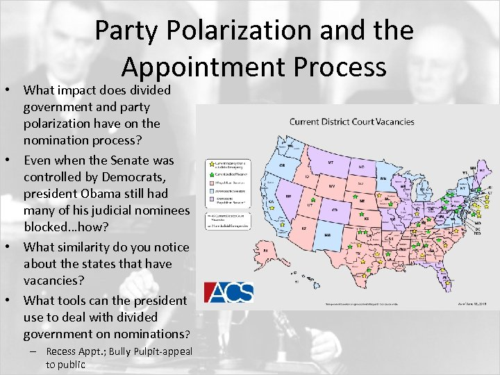 Party Polarization and the Appointment Process • What impact does divided government and party