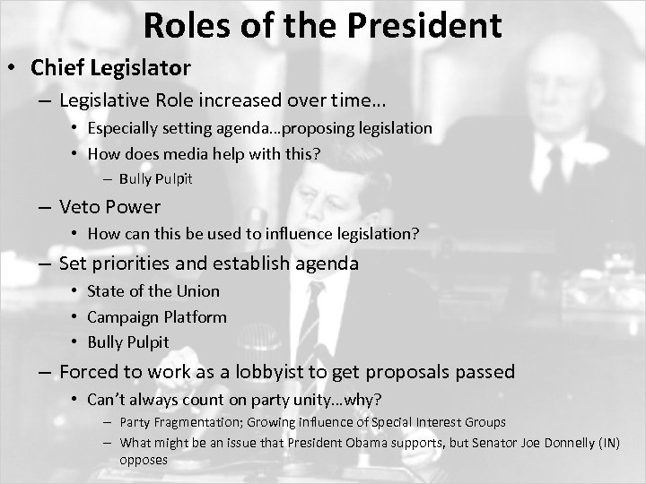 Roles of the President • Chief Legislator – Legislative Role increased over time… •