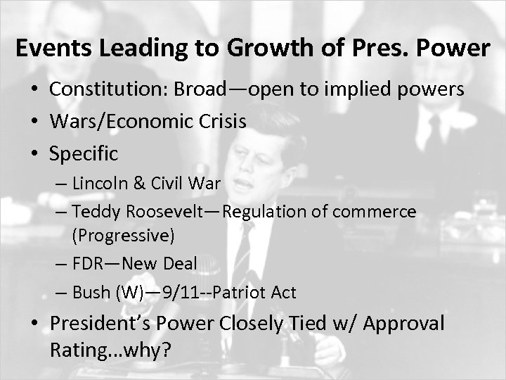 Events Leading to Growth of Pres. Power • Constitution: Broad—open to implied powers •