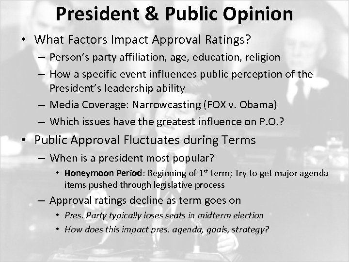 President & Public Opinion • What Factors Impact Approval Ratings? – Person's party affiliation,