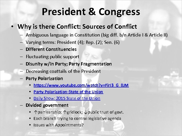 President & Congress • Why is there Conflict: Sources of Conflict – – –