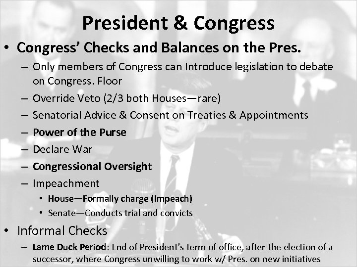 President & Congress • Congress' Checks and Balances on the Pres. – Only members