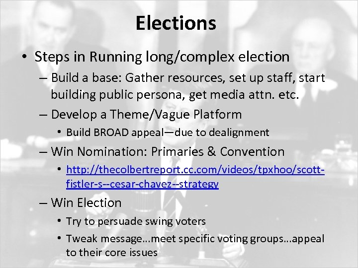 Elections • Steps in Running long/complex election – Build a base: Gather resources, set