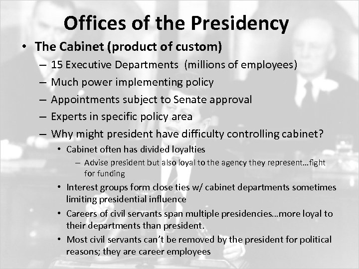 Offices of the Presidency • The Cabinet (product of custom) – – – 15