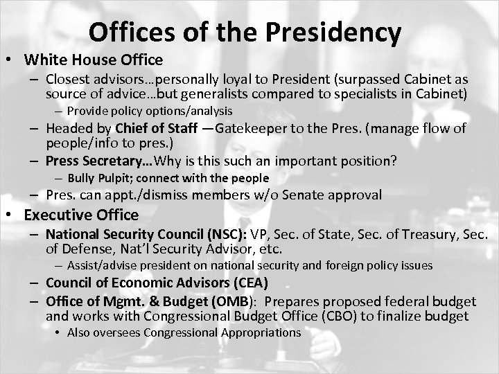 Offices of the Presidency • White House Office – Closest advisors…personally loyal to President