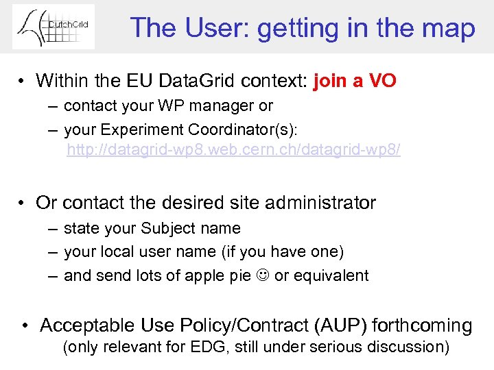 The User: getting in the map • Within the EU Data. Grid context: join